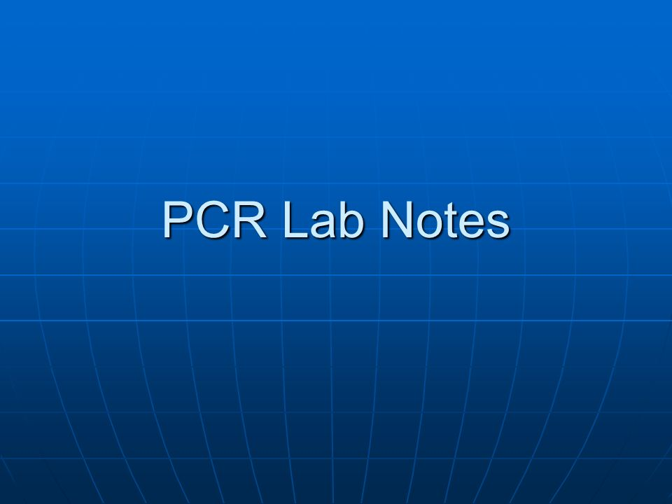 PCR Lab Notes