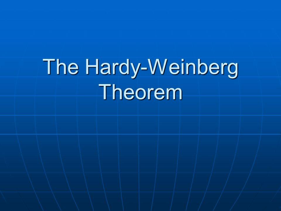 The Hardy-Weinberg Theorem