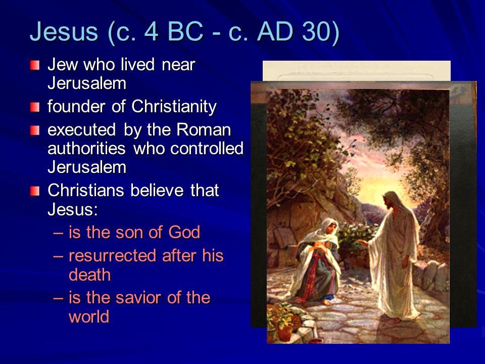 Jesus (c. 4 BC - c.