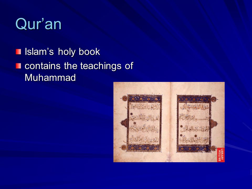 Quran Islams holy book contains the teachings of Muhammad