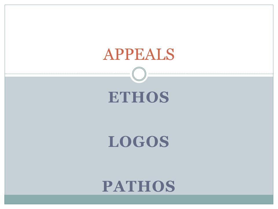 ETHOS LOGOS PATHOS APPEALS