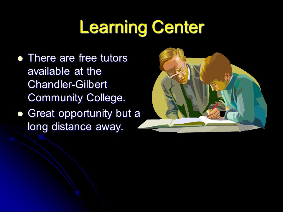 Learning Center There are free tutors available at the Chandler-Gilbert Community College.