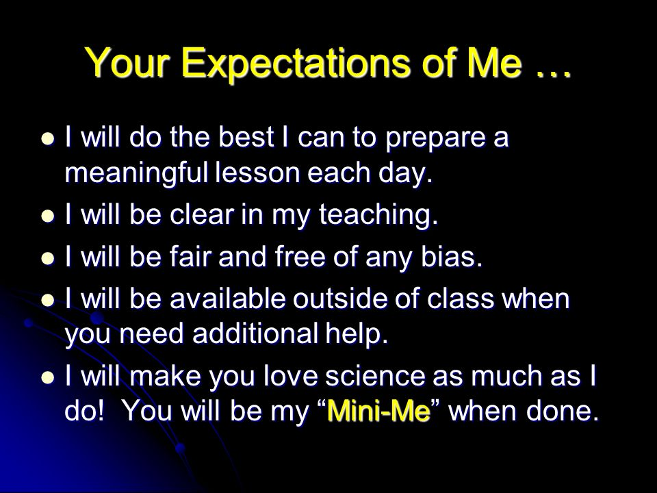 Your Expectations of Me … I will do the best I can to prepare a meaningful lesson each day.