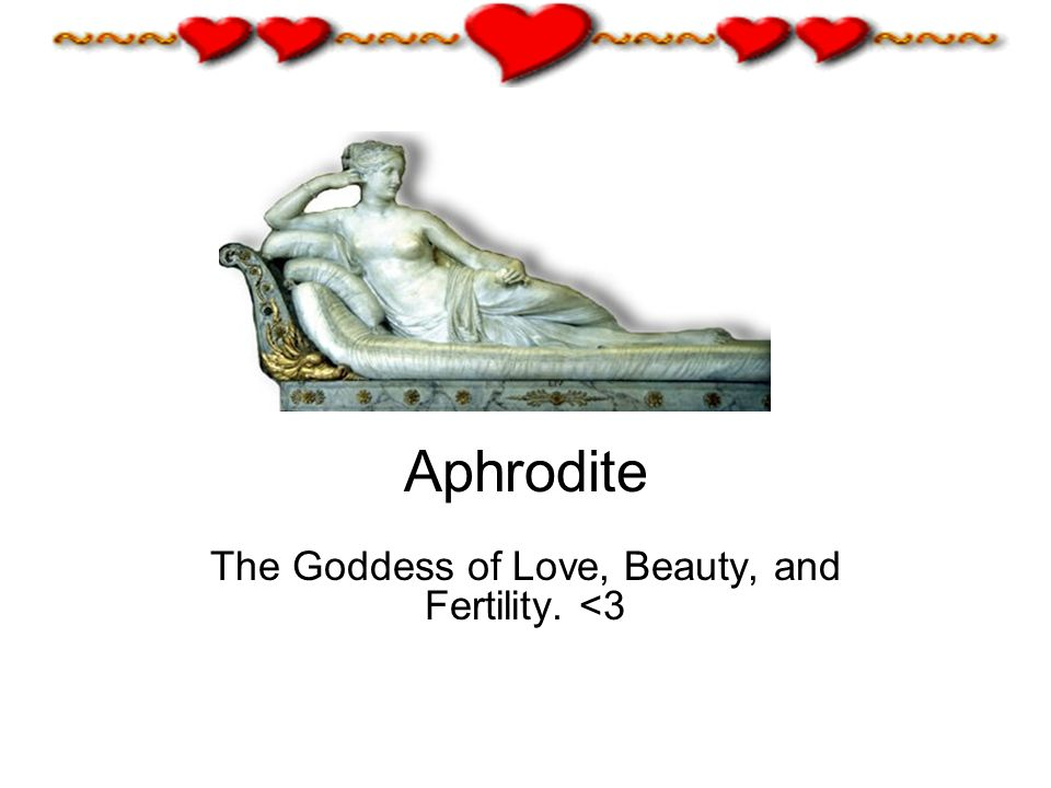 Aphrodite The Goddess of Love, Beauty, and Fertility. <3
