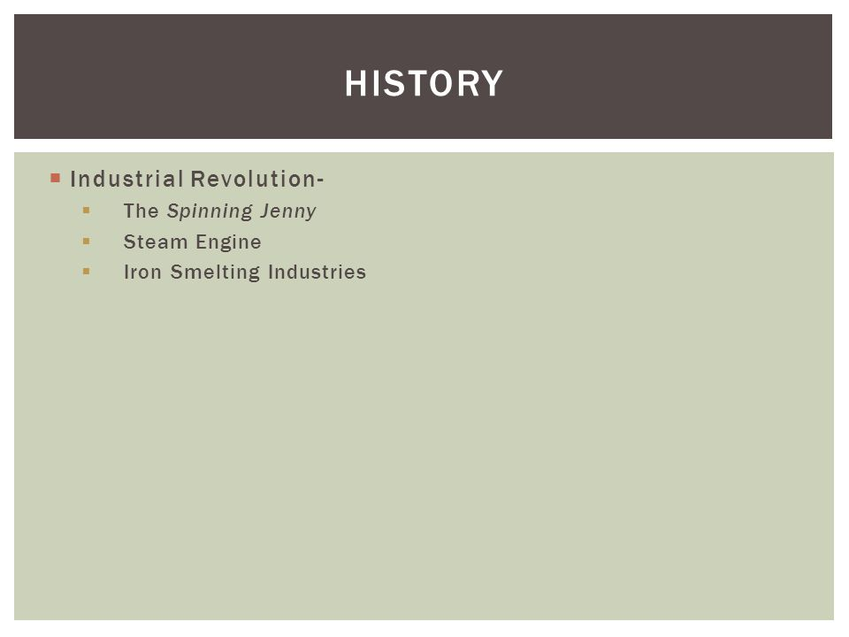 Industrial Revolution- The Spinning Jenny Steam Engine Iron Smelting Industries HISTORY