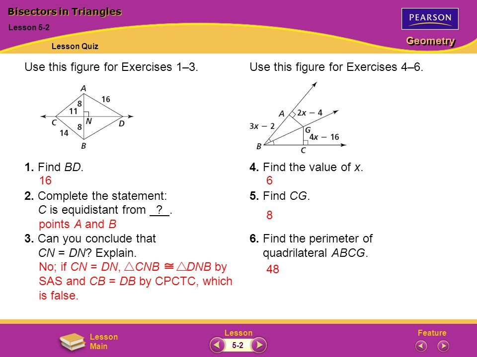FeatureLesson Geometry Lesson Main Use this figure for Exercises 1–3. 1. Find BD. 2. Complete the statement: C is equidistant from ?. 3. Can you concl