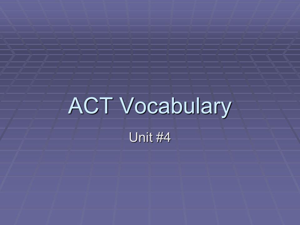 ACT Vocabulary Unit #4