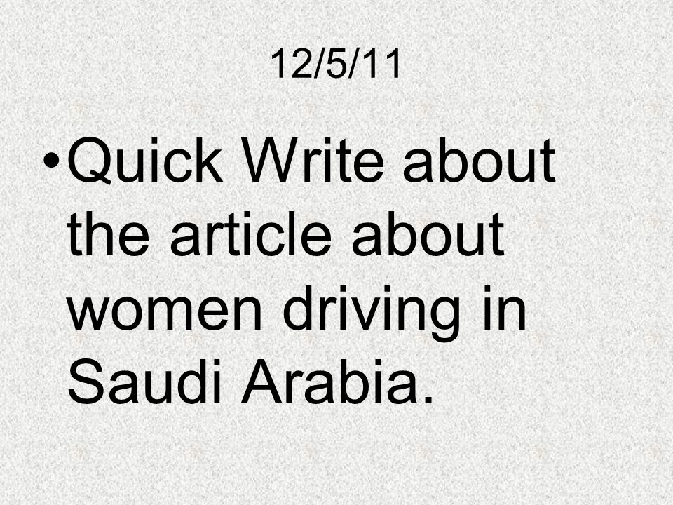 12/5/11 Quick Write about the article about women driving in Saudi Arabia.