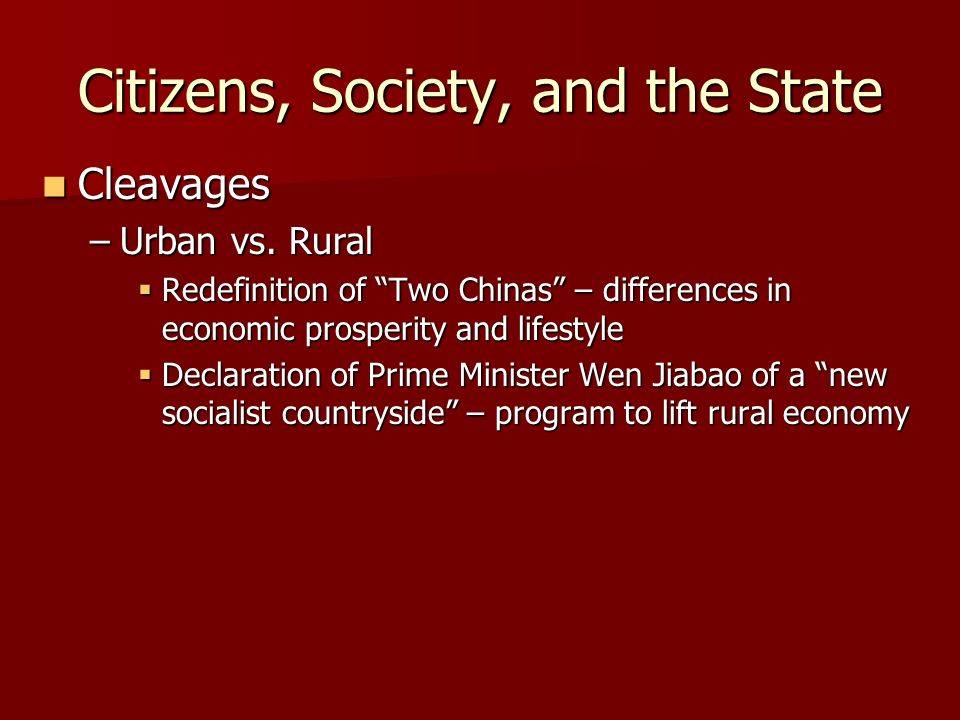 Citizens, Society, and the State Cleavages Cleavages –Urban vs.