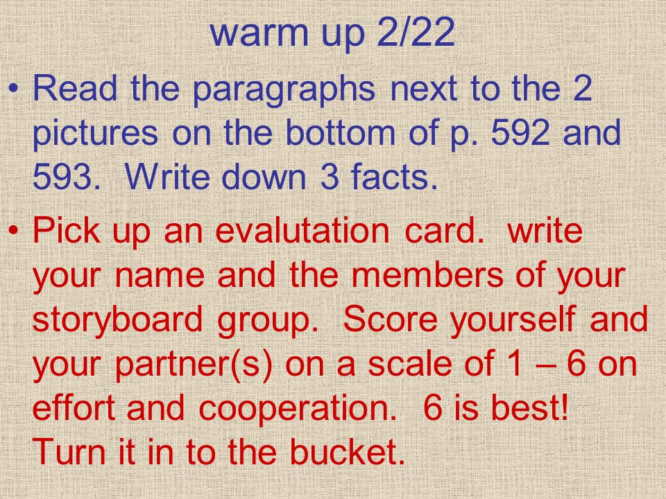 warm up 2/22 Read the paragraphs next to the 2 pictures on the bottom of p. 592 and 593. Write down 3 facts. Pick up an evalutation card. write your n