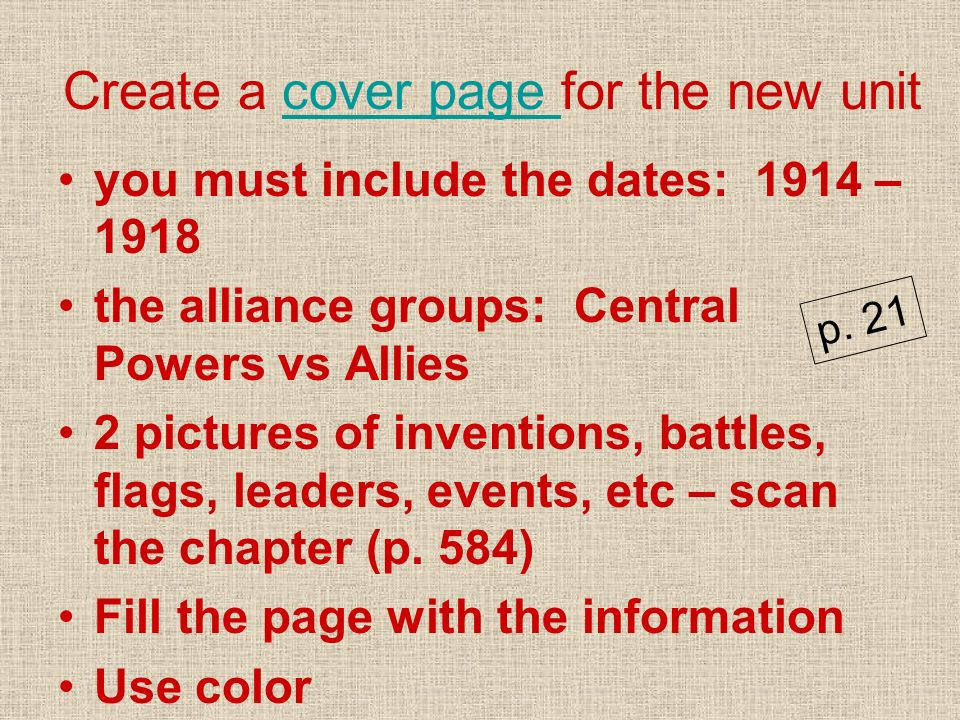 Create a cover page for the new unitcover page you must include the dates: 1914 – 1918 the alliance groups: Central Powers vs Allies 2 pictures of inv