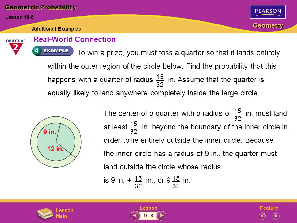 FeatureLesson Geometry Lesson Main To win a prize, you must toss a quarter so that it lands entirely within the outer region of the circle below. Find