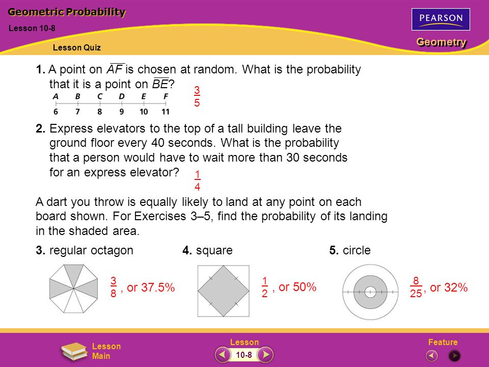 FeatureLesson Geometry Lesson Main 1. A point on AF is chosen at random. What is the probability that it is a point on BE? 2. Express elevators to the
