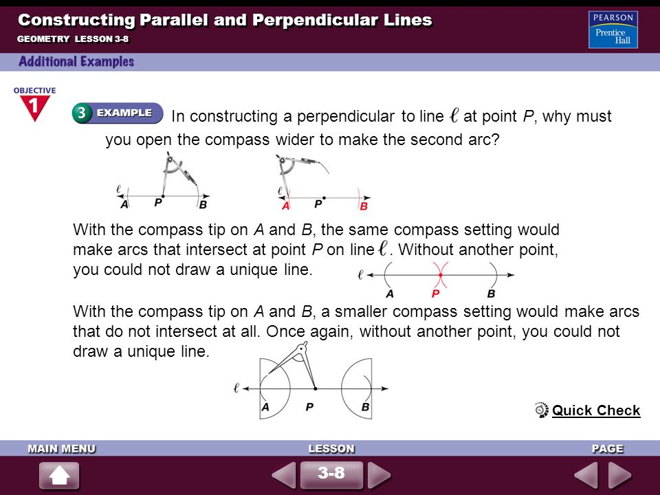 In constructing a perpendicular to line at point P, why must you open the compass wider to make the second arc.