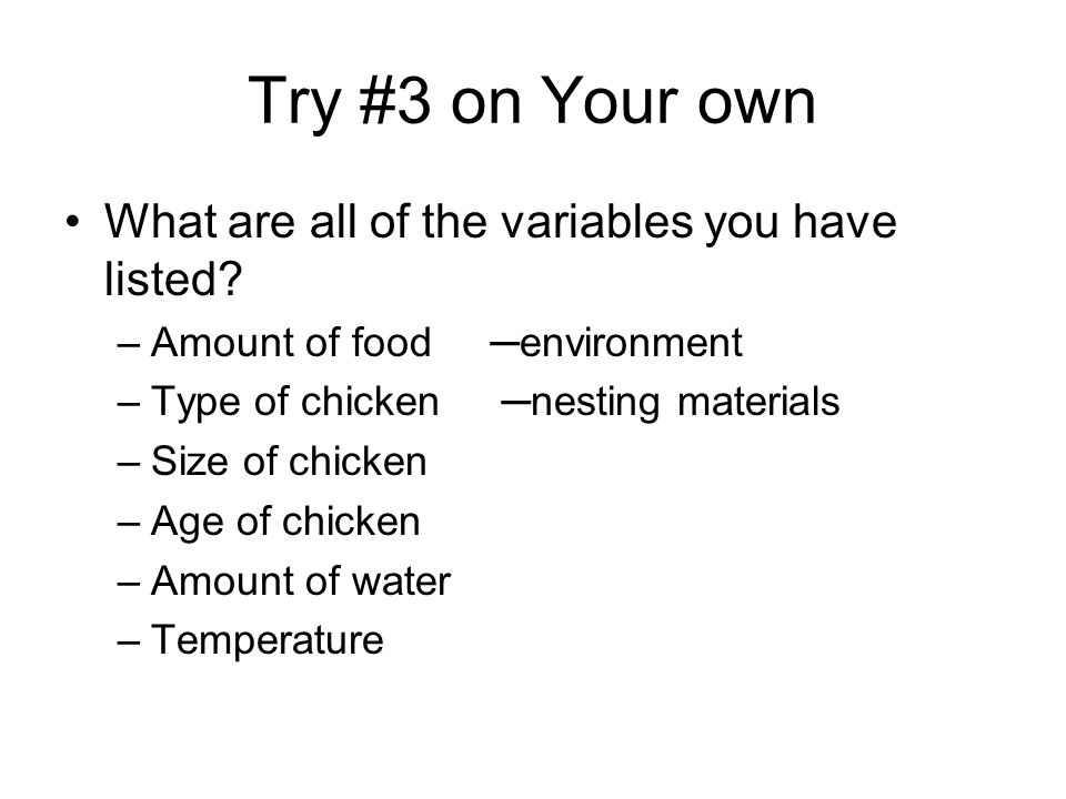 Try #3 on Your own What are all of the variables you have listed.