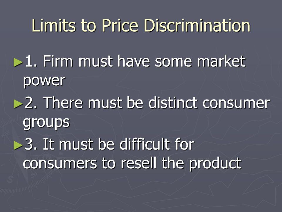 Limits to Price Discrimination I am the limit to price discriminicization.
