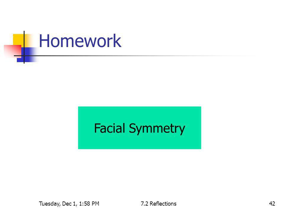 Tuesday, Dec 1, 1:58 PM7.2 Reflections42 Homework Facial Symmetry