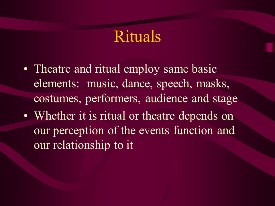 2. Rituals Many ways of viewing this theory-functionalists, structuralists, Darwinistic A ritual is a form of knowledge reflecting a societys understa