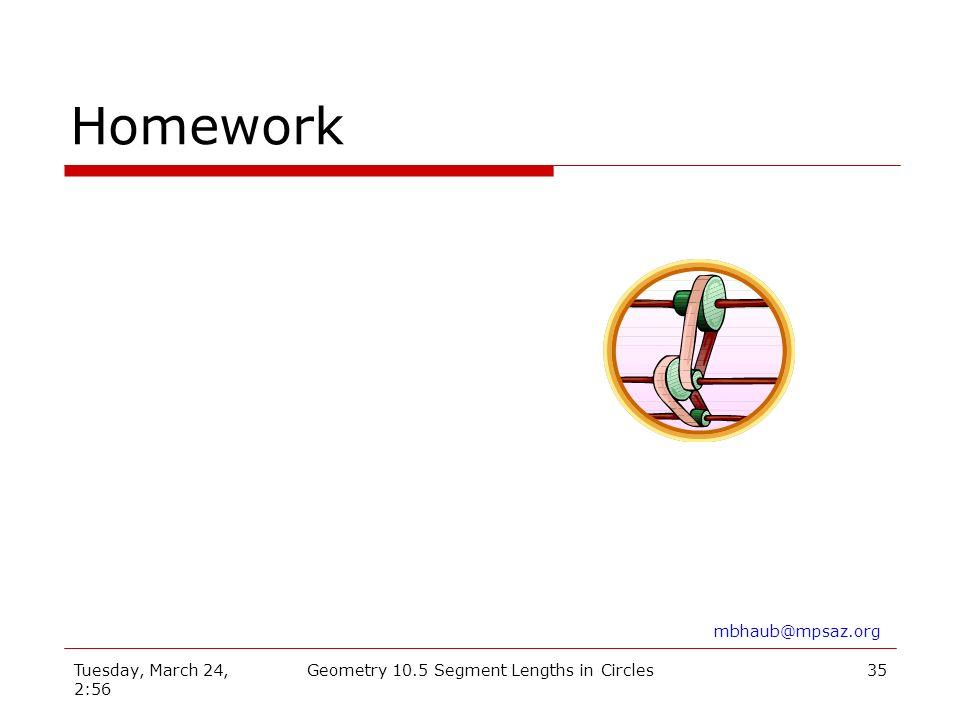 Tuesday, March 24, 2:56 Geometry 10.5 Segment Lengths in Circles34 Formula Summary c a b c 2 = a(a + b) a c d b a b = c d a(a+b) = c(c+d) a b c d