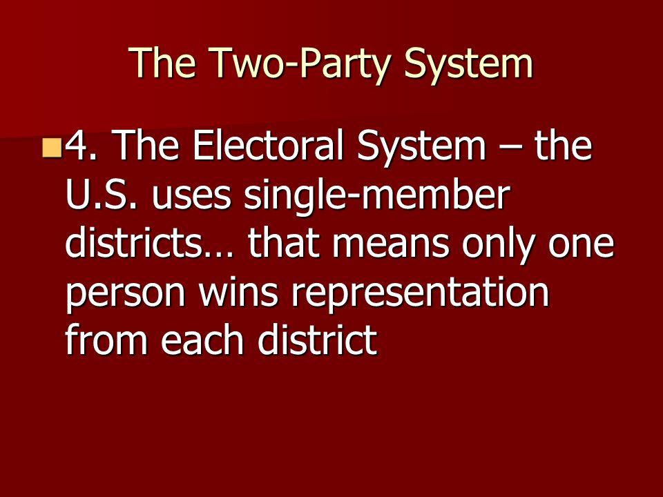 The Two-Party System 3. The American Ideological Consensus – for the most part, we pretty much agree on all of the major stuff 3. The American Ideolog