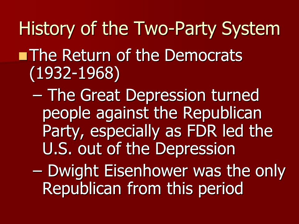History of the Two-Party System Era of the Republicans (1860-1932) Era of the Republicans (1860-1932) – Began with election of Abraham Lincoln and the