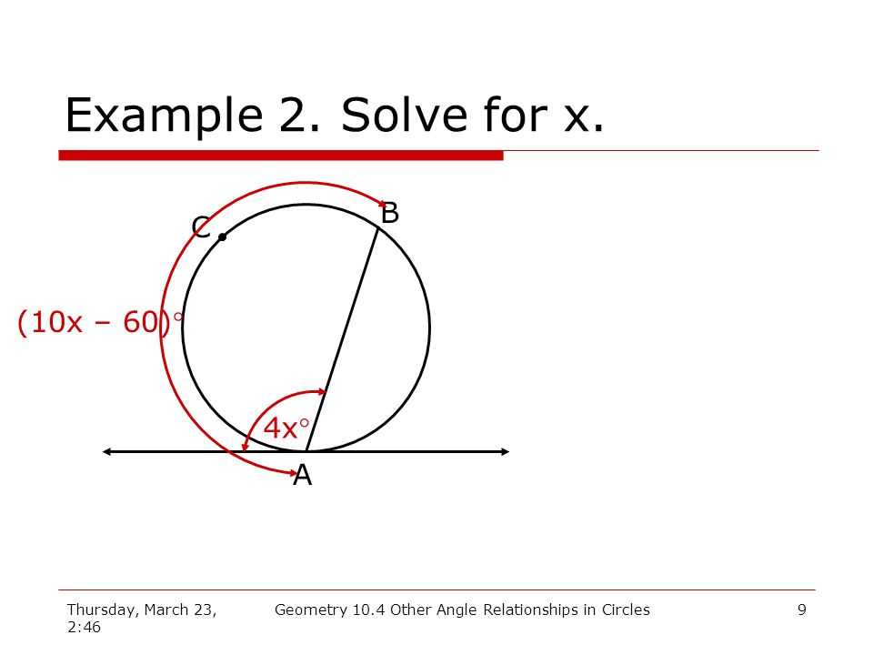 Thursday, March 23, 2:46 Geometry 10.4 Other Angle Relationships in Circles9 Example 2.