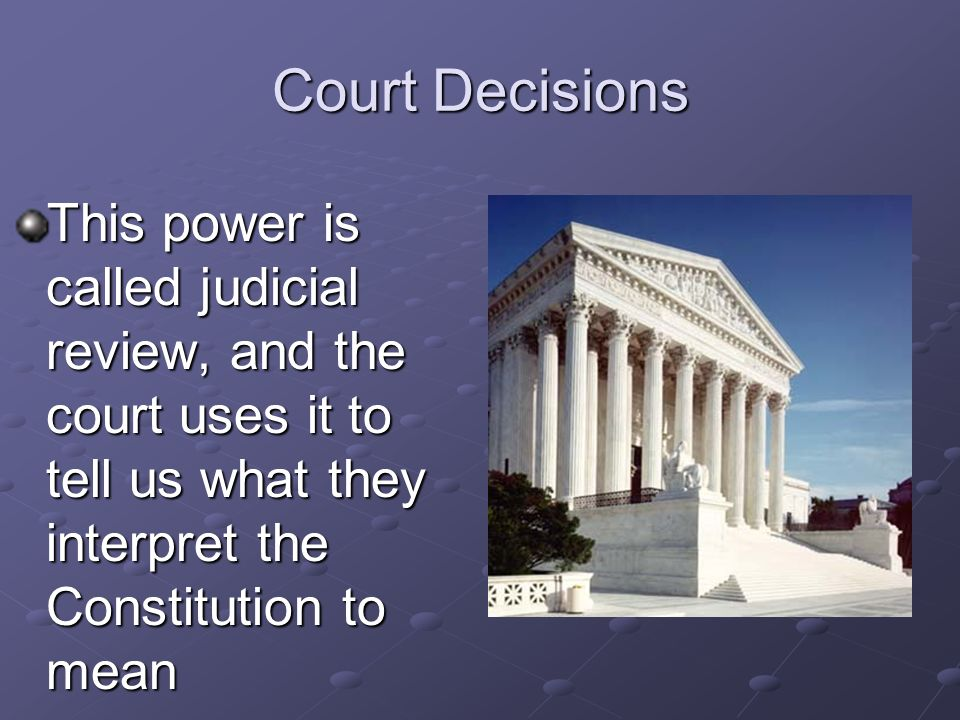 Court Decisions Since Marbury v. Madison, the court has had the power to declare acts of the president and Congress unconstitutional