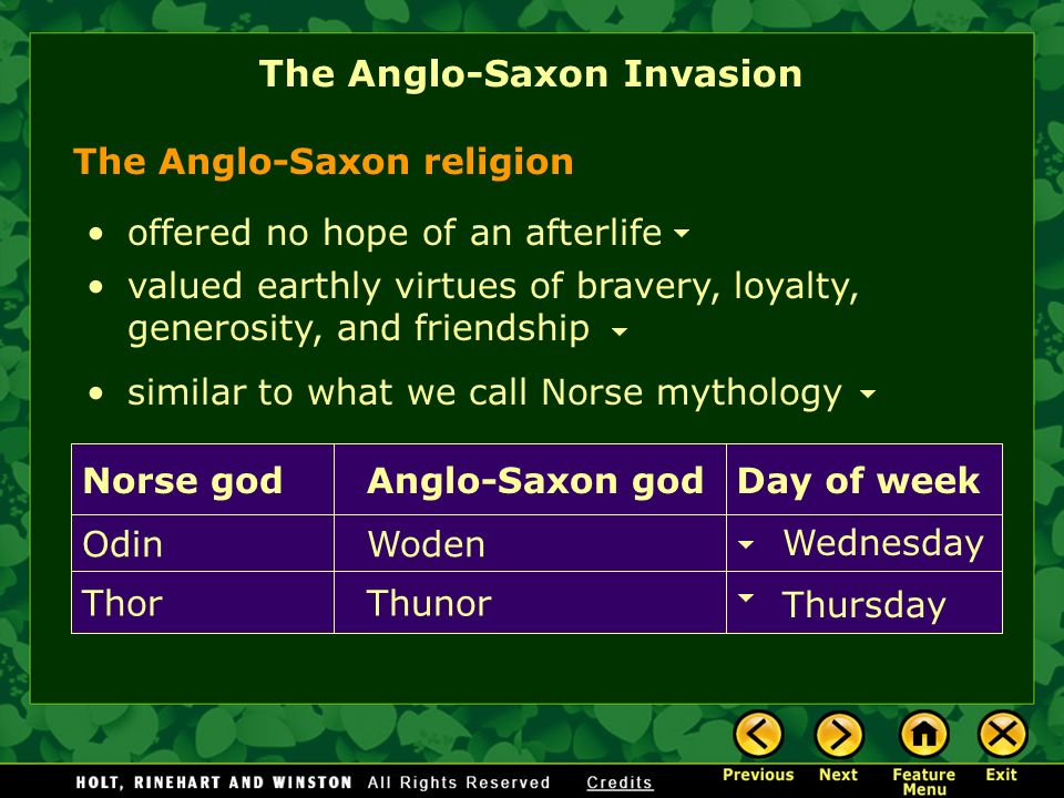 The Anglo-Saxon religion offered no hope of an afterlife valued earthly virtues of bravery, loyalty, generosity, and friendship similar to what we cal