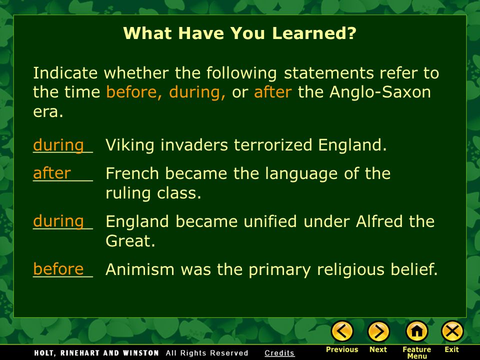 ______ Viking invaders terrorized England. ______ French became the language of the ruling class. ______ England became unified under Alfred the Great
