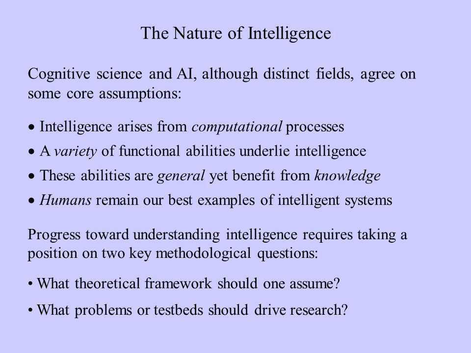 Frameworks for Intelligent Systems Because intelligence involves distinct abilities, it is tempting to develop them separately and then combine them.