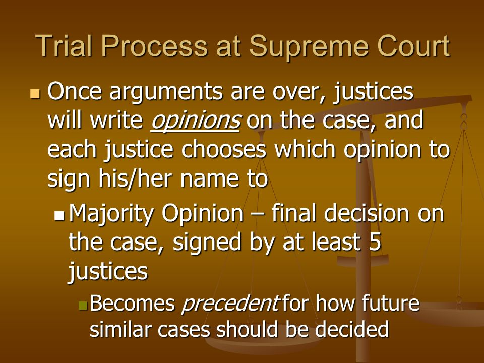 Trial Process at Supreme Court Trial does not function like principal trial courts Trial does not function like principal trial courts No evidence pre