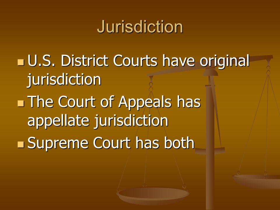 Jurisdiction U.S.District Courts have original jurisdiction U.S.
