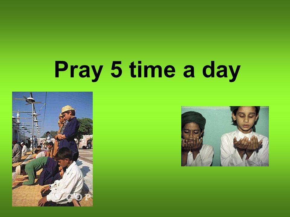 Pray 5 time a day