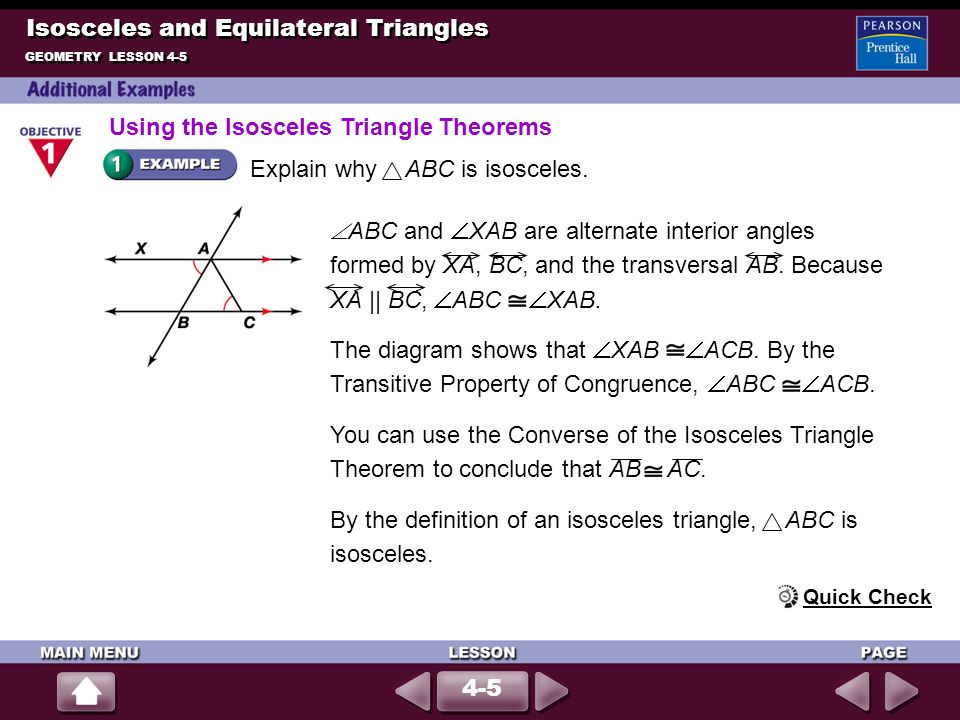 Explain why ABC is isosceles.By the definition of an isosceles triangle, ABC is isosceles.
