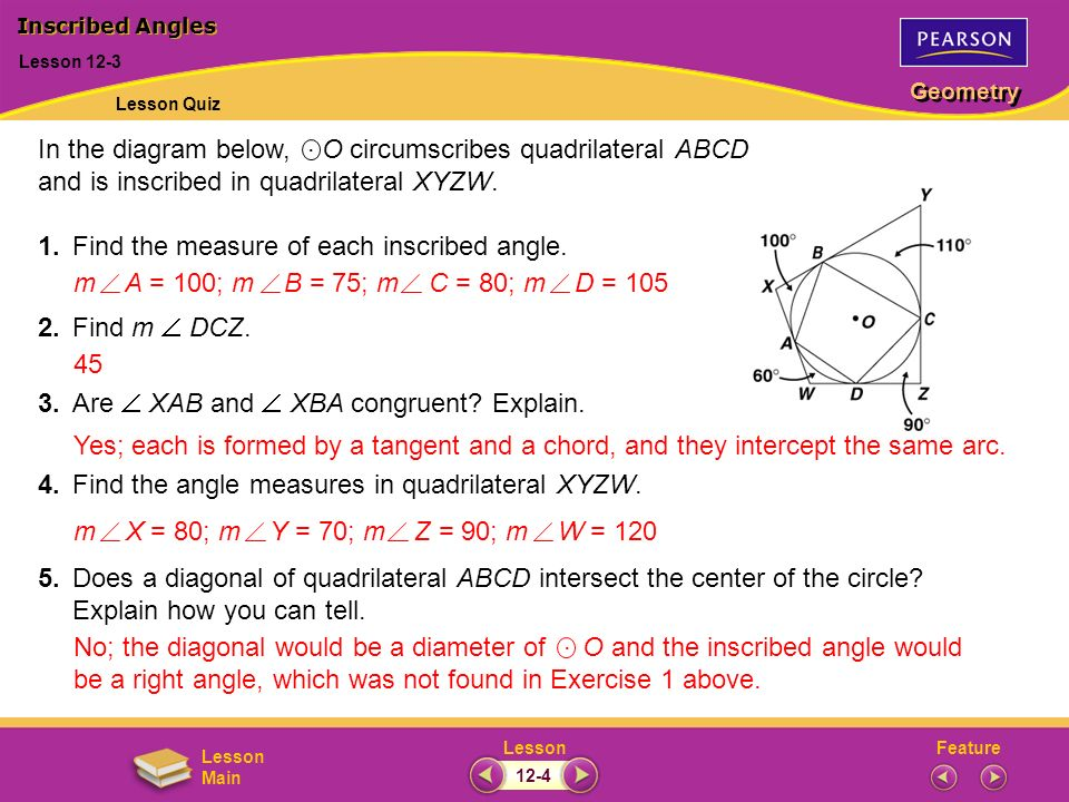 FeatureLesson Geometry Lesson Main In the diagram below, O circumscribes quadrilateral ABCD and is inscribed in quadrilateral XYZW. 1.Find the measure