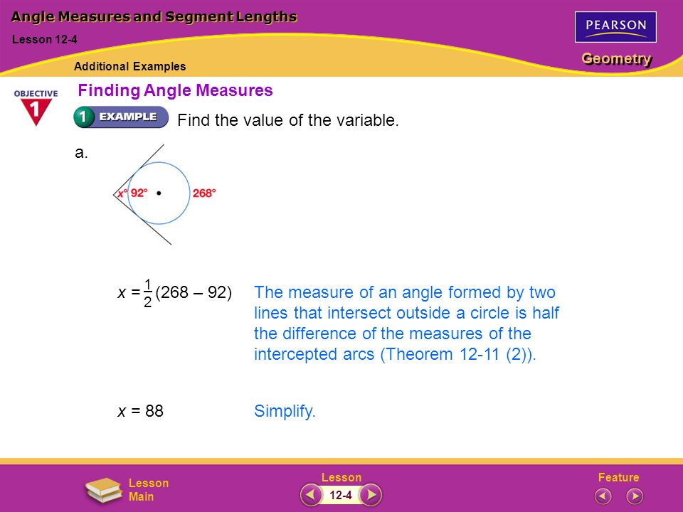 FeatureLesson Geometry Lesson Main x = (268 – 92)The measure of an angle formed by two lines that intersect outside a circle is half the difference of