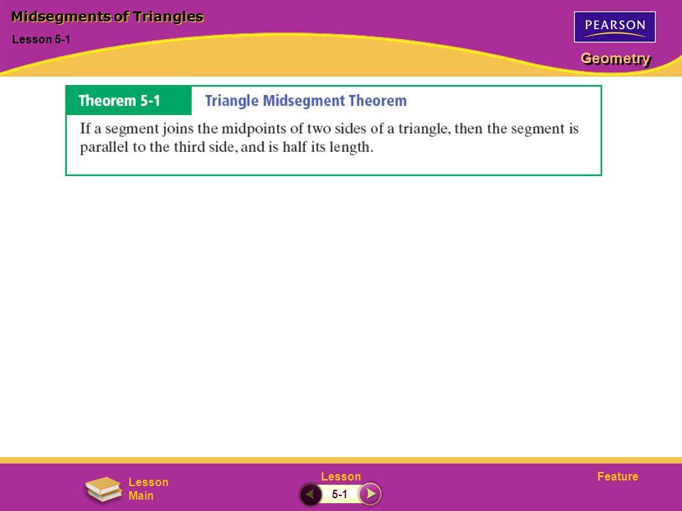FeatureLesson Geometry Lesson Main Lesson 5-1 Midsegments of Triangles 5-1
