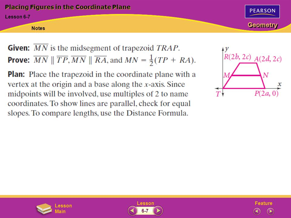 FeatureLesson Geometry Lesson Main Placing Figures in the Coordinate Plane Lesson 6-7 Notes 6-7