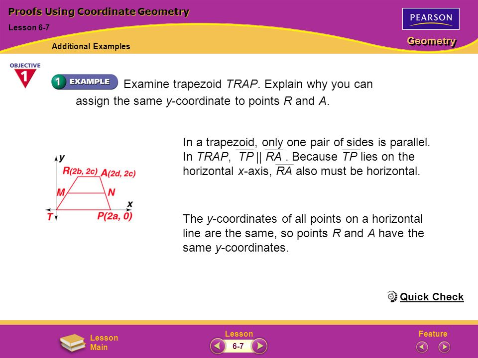 FeatureLesson Geometry Lesson Main Examine trapezoid TRAP. Explain why you can assign the same y-coordinate to points R and A. The y-coordinates of al