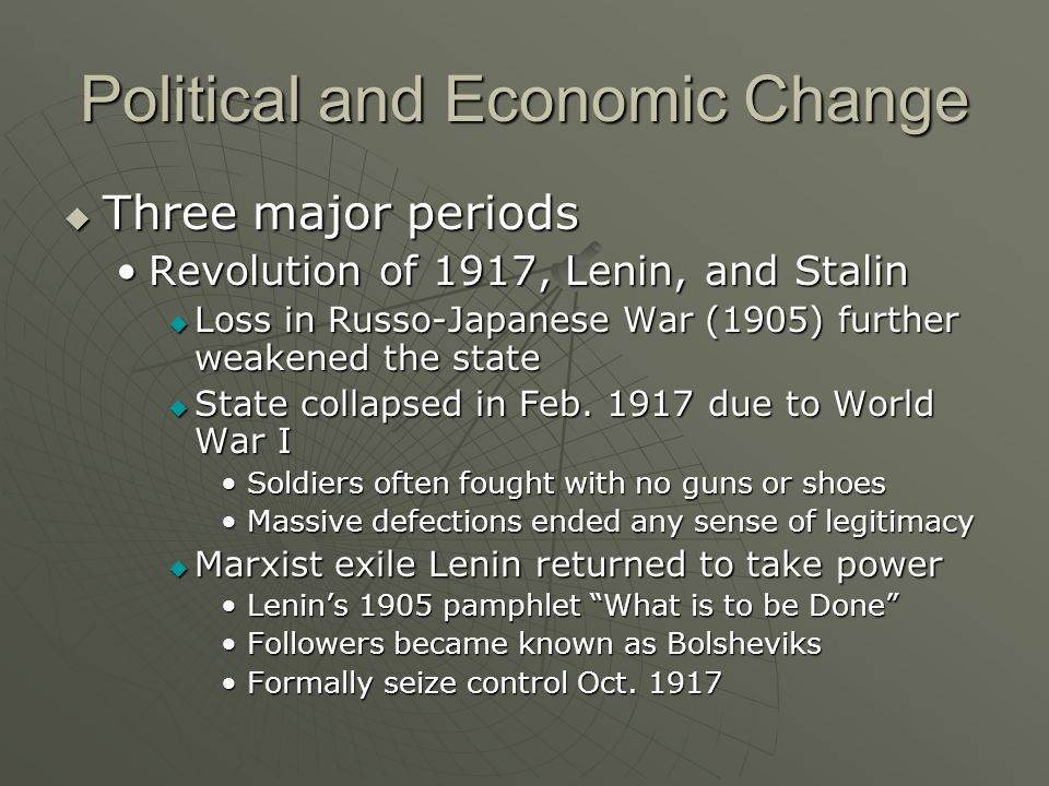 Political and Economic Change Three major periods Three major periods Revolution of 1917, Lenin, and StalinRevolution of 1917, Lenin, and Stalin Loss