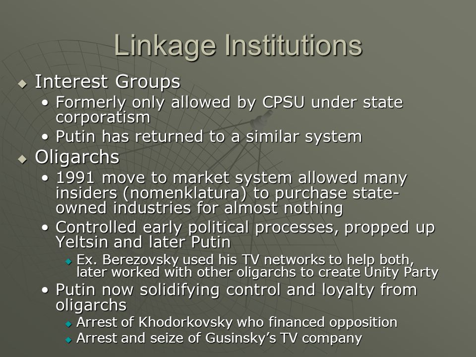 Linkage Institutions Interest Groups Interest Groups Formerly only allowed by CPSU under state corporatismFormerly only allowed by CPSU under state co