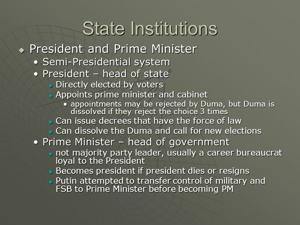 State Institutions President and Prime Minister President and Prime Minister Semi-Presidential systemSemi-Presidential system President – head of stat