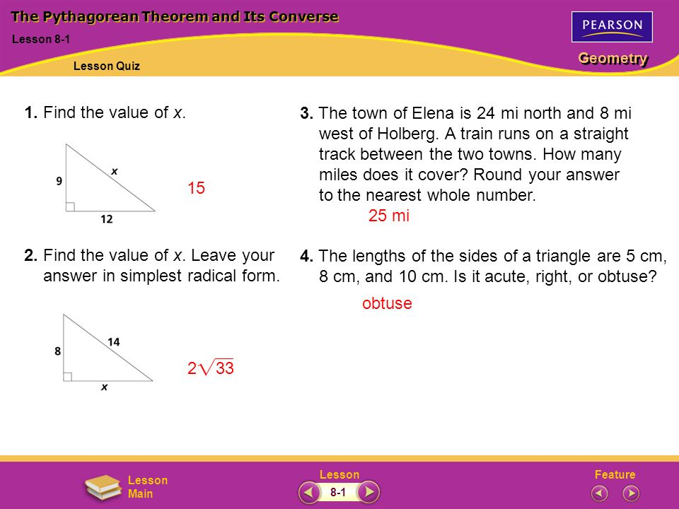 FeatureLesson Geometry Lesson Main 2 33 1. Find the value of x. 2. Find the value of x. Leave your answer in simplest radical form. 3. The town of Ele