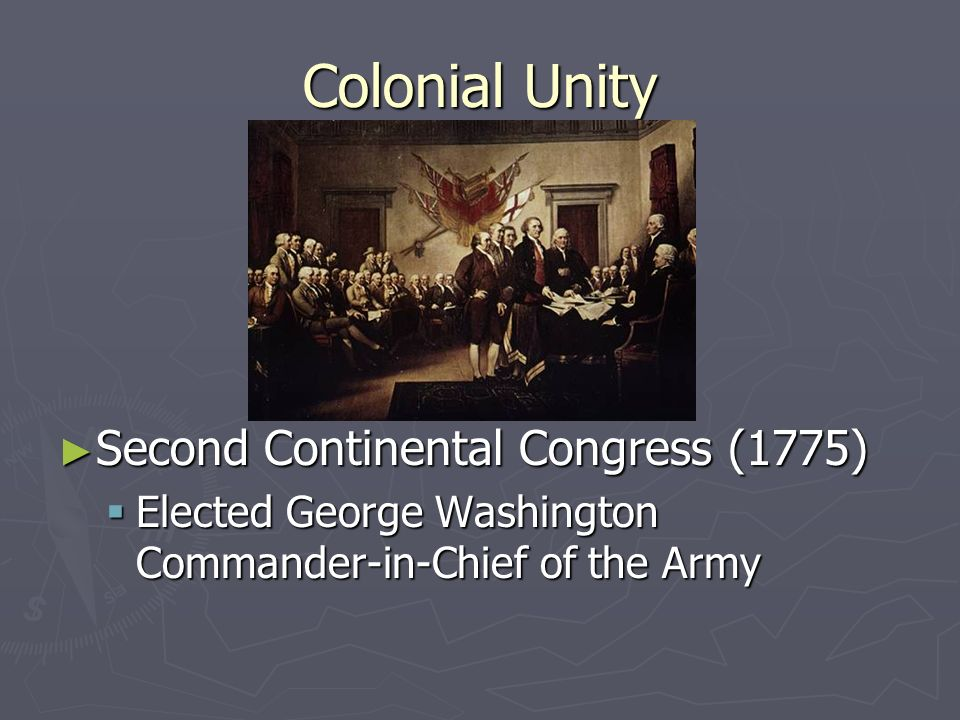 Colonial Unity Second Continental Congress ( ) Trying to defeat Britain Convened in the middle of the Revolutionary War