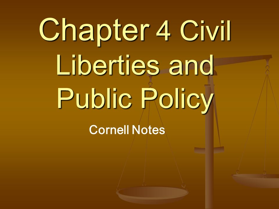 Chapter 4 Civil Liberties and Public Policy Cornell Notes