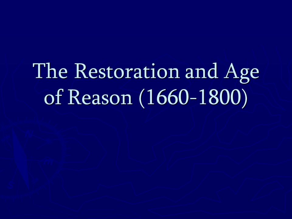 The Restoration and Age of Reason (1660-1800)