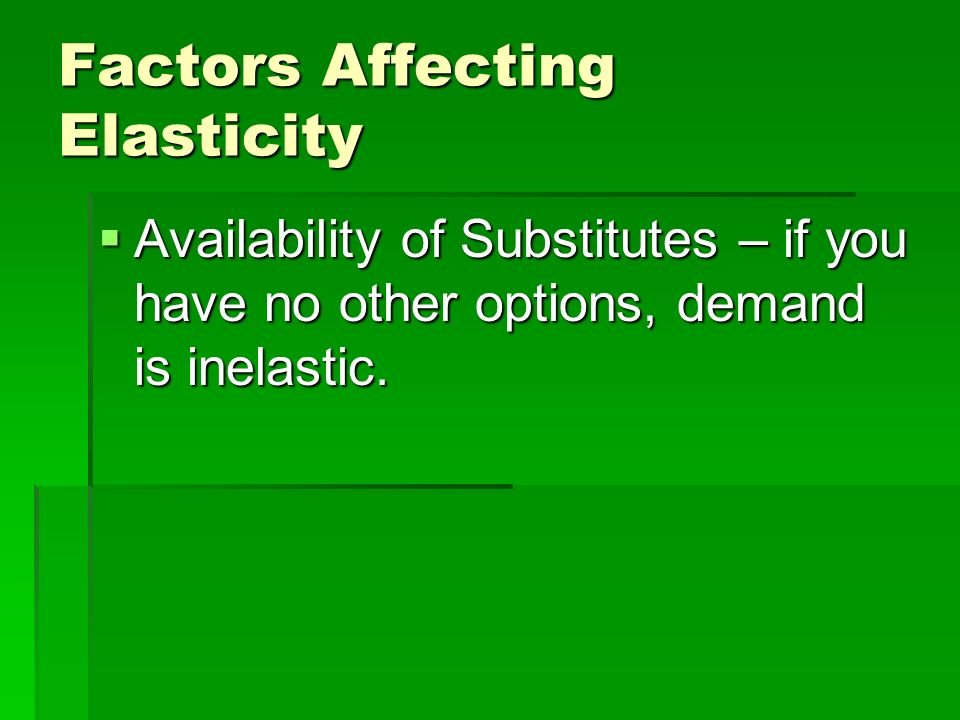 Calculating Elasticity If Elasticity is < 1, the good is inelastic If Elasticity is < 1, the good is inelastic If Elasticity is > 1, the good is elast