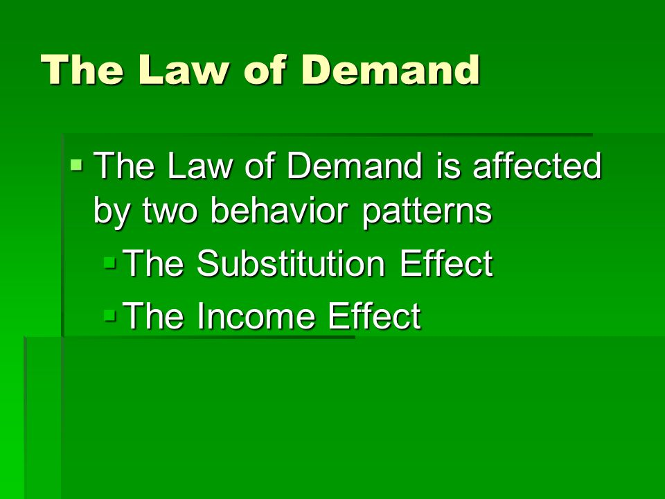 The Law of Demand When a goods price is lower, consumers will buy more of it When a goods price is lower, consumers will buy more of it When a goods p