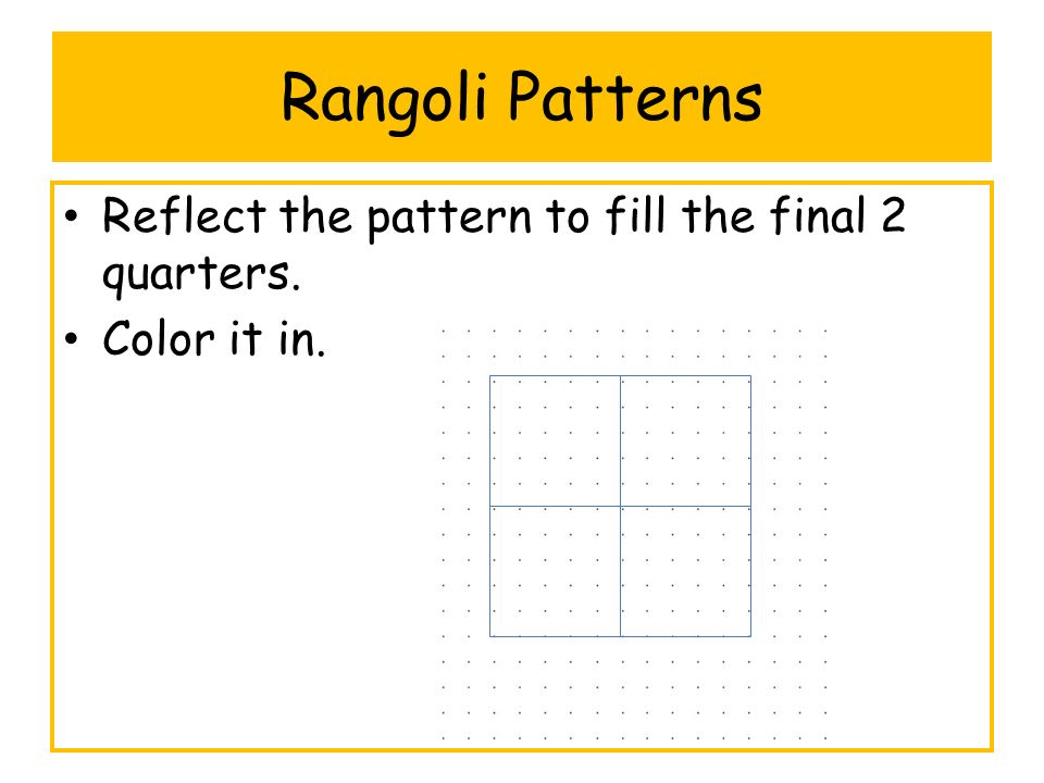 Rangoli Patterns Reflect the pattern to fill the final 2 quarters. Color it in.