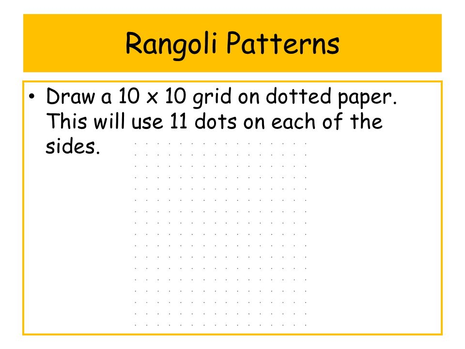 Rangoli Patterns Split the square into quarters.